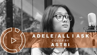 Download Lagu Adele - All I Ask (Cover by Astri) #COVERINDO Gratis STAFABAND