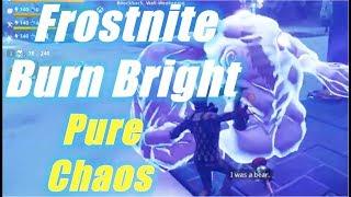 Frostnite Event - Burn Bright; Pure Chaos / Fortnite