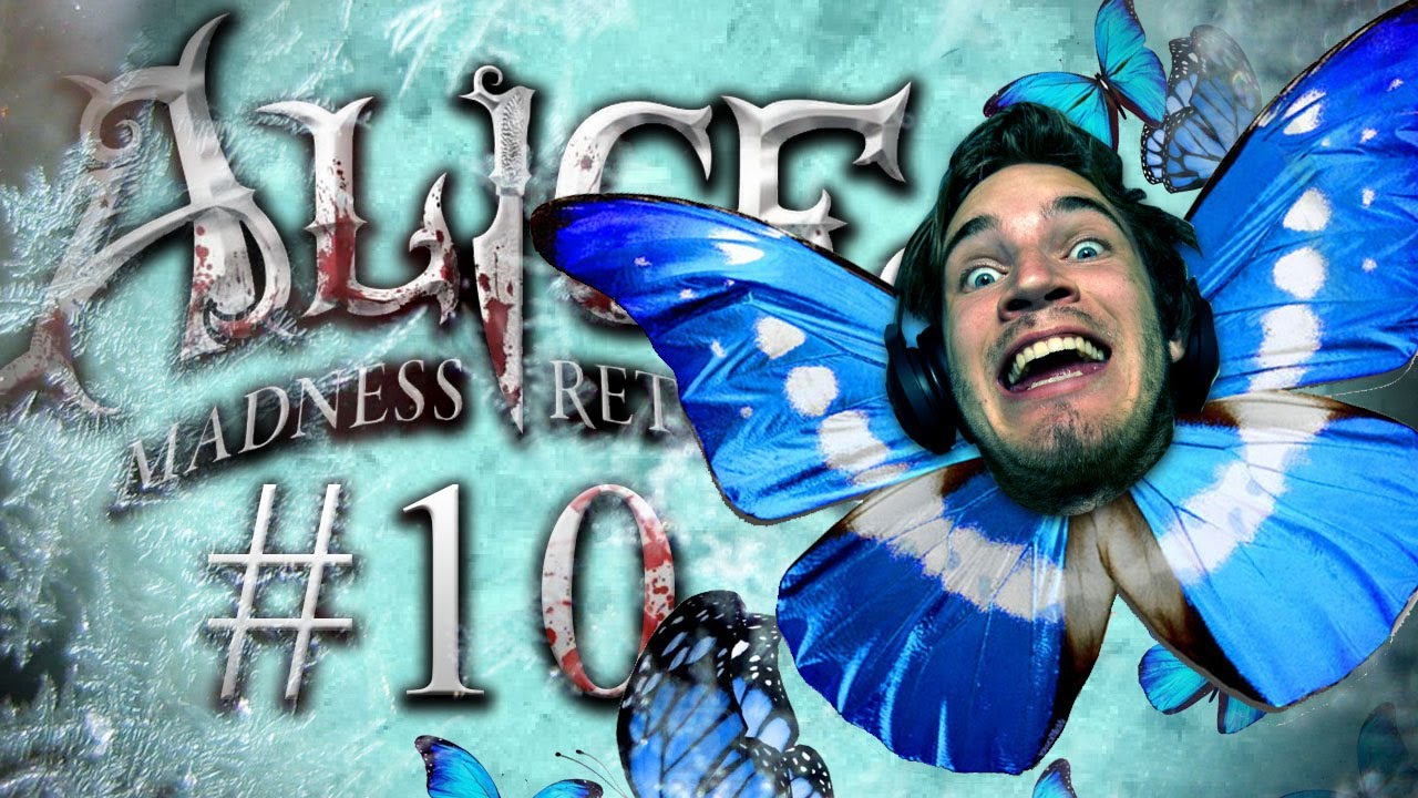 Pewdiepie plays Alice: The Madness Returns - Part 10