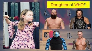 WWE Quiz - 99% Fail to Guess WWE SUPERSTARS by Their Daughters 2019 - Part 1