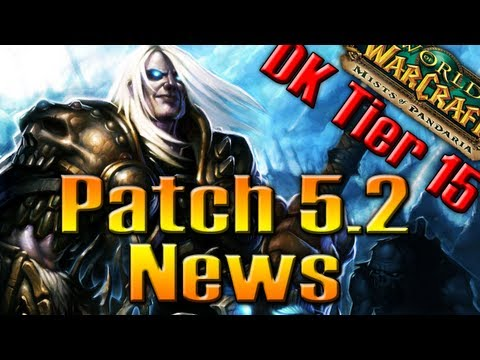 PATCH 5.2 NEWS: Death Knight T15, Transmog Rules and more! by QELRIC
