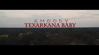 Smoody - Texarkana Baby (Music Video) Shot by @HeataHD