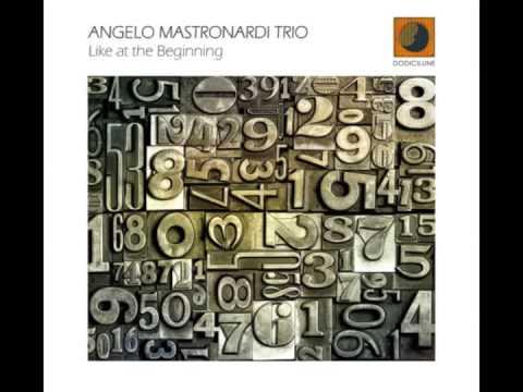 Like at the beginning - Angelo Mastronardi Trio (from