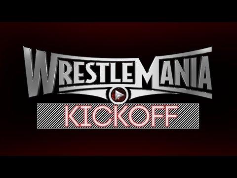 Wrestlemania 31 Kickoff video