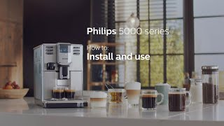 How to install and use Philips 5000 series espresso machine | EP536X |