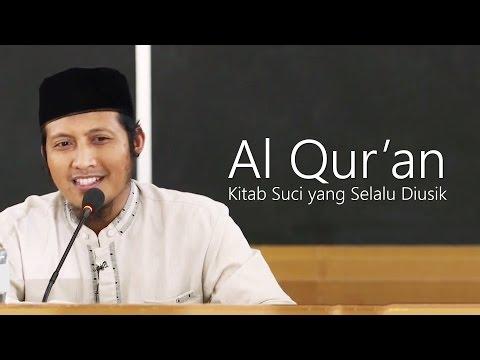 Kajian Islam : Al Qur'an, Kitab Suci Yang Selalu Diusik - Ustadz Zaid Susanto, Lc