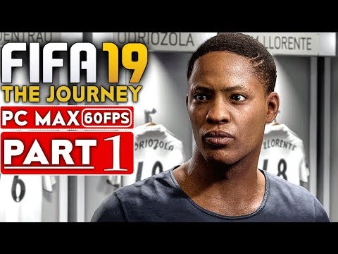 FIFA 19 THE JOURNEY Gameplay Walkthrough Part 1 [1080p HD 60FPS PC MAX SETTINGS] - No Commentary