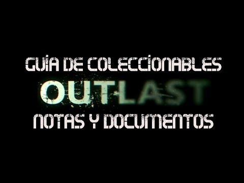 Outlast - Guía de coleccionables (Notas y Documentos) / All Document & Note Locations