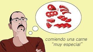 """Probando una carne muy """"especial"""""""
