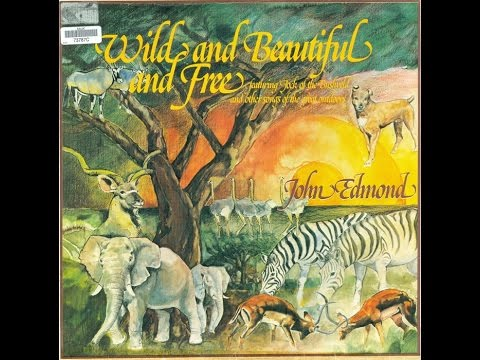 John Edmond - Wild and beautiful and free