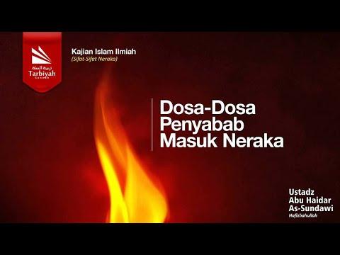 Dosa-Dosa Penyebab Masuk Neraka - Ustadz Abu Haidar Assundawy