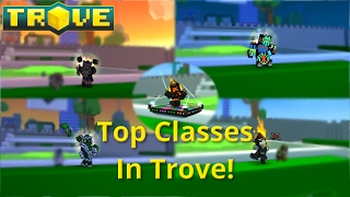 My Top Classes List for Trove! Top Classes in Mantle of Power