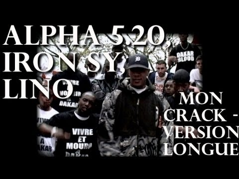 Alpha 5.20, Iron Sy & Lino - Mon Crack - Version longue