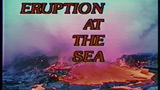 Eruption at the Sea
