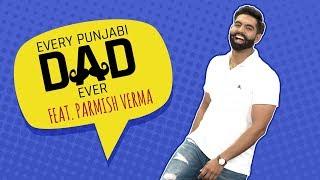 MensXP: Every Punjabi Dad Ever Ft.  Parmish Verma | Things Punjabi Fathers Say