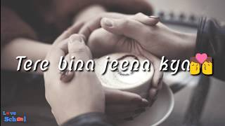 download lagu Whatsapp Status   Tere Bina Jeena Kya gratis