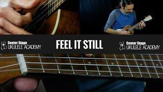 Download Lagu Feel It Still Ukulele Lesson - Portugal The Man Gratis STAFABAND