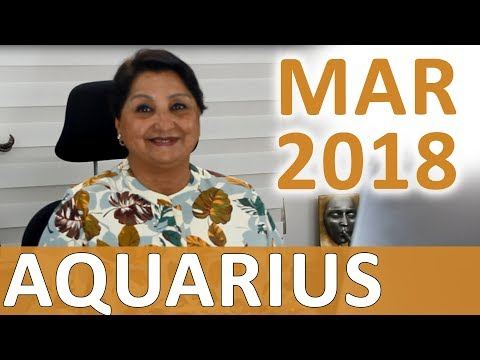 Aquarius Mar 2018 Horoscope: Right Place At Right Time - Believe In Vision - Love Yourself Genuinely