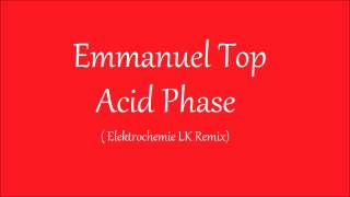 Emmanuel Top - Acid Phase ( Elektrochemie LK-RMX )