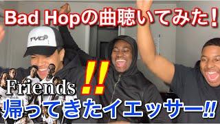 海外の反応BAD HOP - Friends feat. Vingo JP THE WAVY, Benjazzy, YZERR & LEX / Reaction