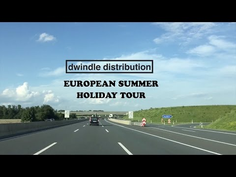 Dwindle European Summer Holiday Tour Part 2