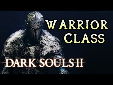 Warrior Class Breakdown Dark Souls 2