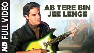 download lagu Ab Tere Bin Jee Lenge Hum Full  Song gratis