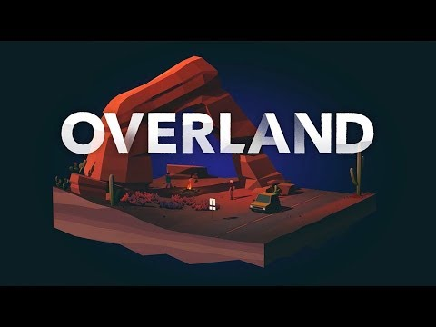 Overland 2019 - Post Apocalyptic Survival XCOM Strategy Road Trip!