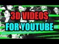 How to make 3d videos for Youtube Video