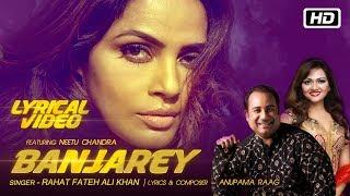 Banjarey | Lyrical | Rahat Fateh Ali Khan | Anupama Raag ft Neetu Chandra | Latest Songs 2017