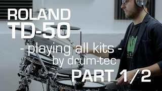 Roland TD-50 playing all kits w. drum-tec diabolo pads PART 1/2