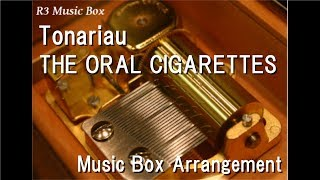 "Tonariau/THE ORAL CIGARETTES [Music Box] (Anime ""Sagrada Reset"" ED)"