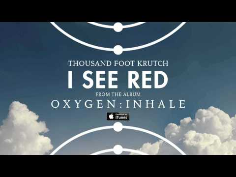 Thousand Foot Krutch - I See Red