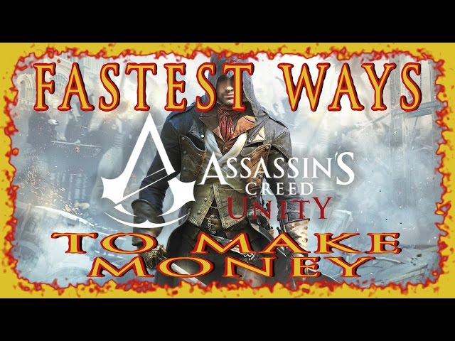 AC UNITY | FASTEST WAYS TO MAKE MONEY | FARMABLE CO-OP HEISTS & MORE | PS4