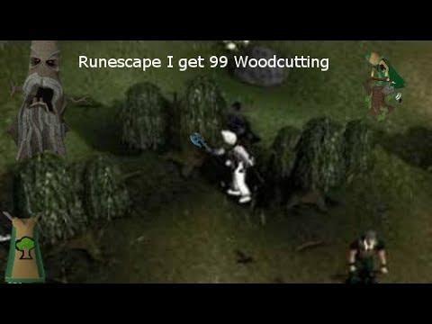 Runescape I Get 99 Woodcutting