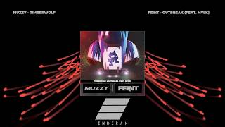 Muzzy x Feint - Timberwolf x Outbreak (feat. MYLK) [Enderan Mashup]