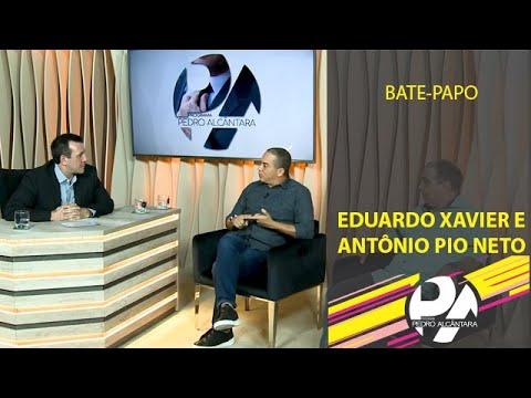 Bate-Papo Eduardo Xavier e Antônio Pio Neto