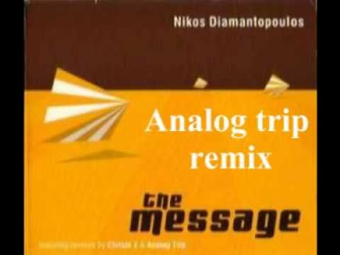 Nikos Diamantopoulos  - The message   (Analog Trip remix 2003) Klik Records