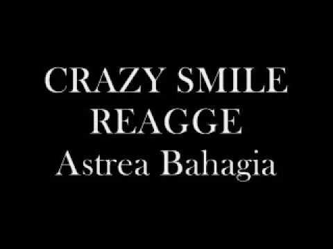 Crazy smile Reagge- Astrea Bahagia(Cover SentanaFamilious)