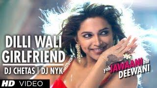 download lagu Dilli Wali Girlfriend Yeh Jawaani Hai Deewani Remix Song gratis