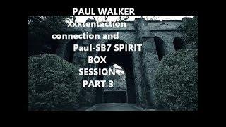 PAUL WALKER XXXTENTACTION CONNECTION P-SB7 PAUL WALKER GHOST BOX SESSION PART 3