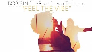 Клип Bob Sinclar - Feel The Vibe ft. Dawn Tallman