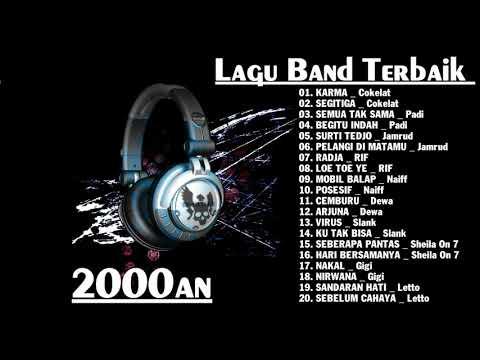 Top Lagu Terbaik - Naff , Dewa , GiGi , Padi - lagu Band IndonesiaTerbaik  2000an