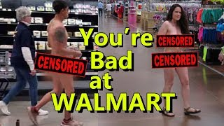 You're Bad at Walmart! #18
