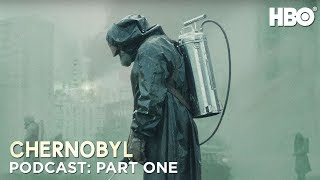 The Chernobyl Podcast | Part One | HBO