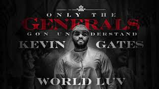 Kevin Gates - World Luv [Official Audio]