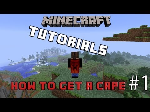 Minecraft Tutorials - How To Get A Cape/Cloak 1.5.1 (Works 100%)