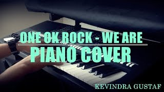 one ok rock - We Are (私たちです) PIANO COVER