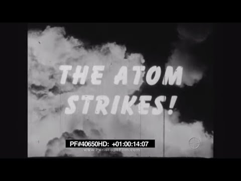 The Atom Strikes! - Atomic Bombing of Hiroshima, Nagasaki WWII 40650 HD