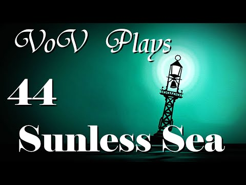 Cats And Consequences - VoV Plays Sunless Sea - Part 44
